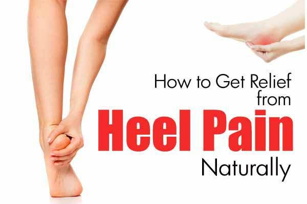 Get Relief From Heel Pain Naturally